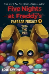 Into the Pit (Five Nights at Freddy s: Fazbear Frights #1)