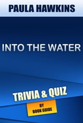 Into the Water: A Novel by Paula Hawkins   Trivia/Quiz