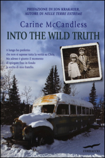 Into the wild truth - Carine McCandless  