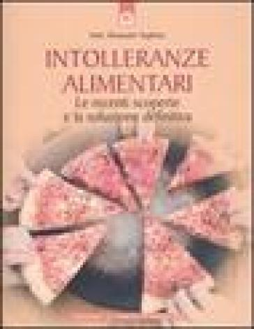 Intolleranze alimentari. Le recenti scoperte e la soluzione definitiva - Alessandro Targhetta | Rochesterscifianimecon.com