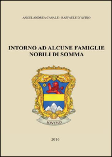 Intorno ad alcune famiglie nobili di Somma - Angelandrea Casale   Jonathanterrington.com