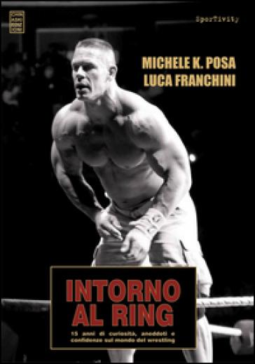 Intorno al ring - Michele Posa |