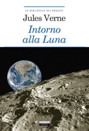 Intorno alla luna. Ediz. integrale. Con Segnalibro - Jules Verne   Thecosgala.com