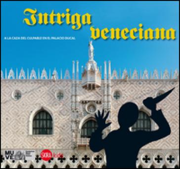 Intriga veneciana. A la caza del culpable en el palacio ducal - Cristina Gazzola |