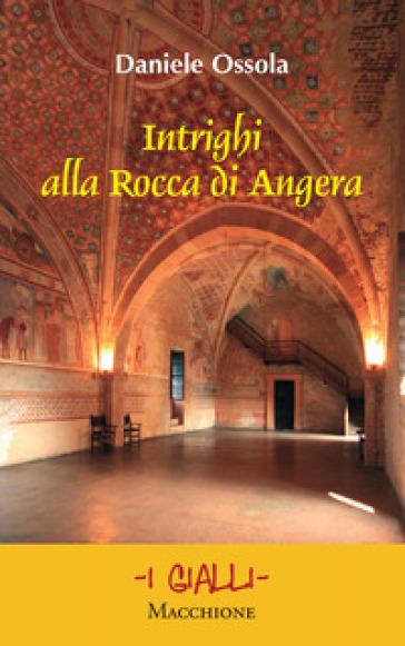 Intrighi alla Rocca di Angera - Daniele Ossola | Thecosgala.com