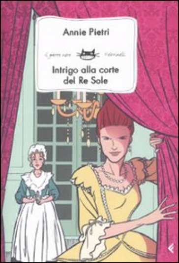 Intrigo alla corte del Re Sole - Annie Pietri  