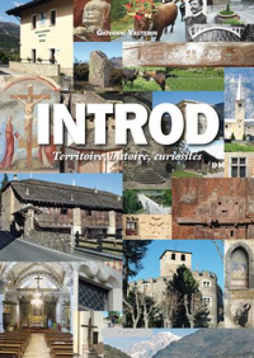 Introd. Territorio, storia, curiosità e testimonianze di cultura contadina. Ediz. italiana e francese - Giovanni Vauterin |