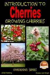 Introduction to Cherries: Growing Cherries
