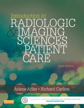 Introduction to Radiologic and Imaging Sciences and Patient Care - E-Book