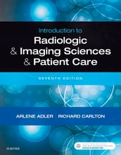 Introduction to Radiologic and Imaging Sciences and Patient Care E-Book