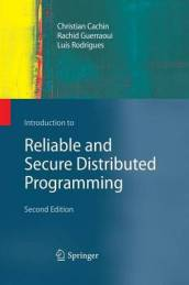 Introduction to Reliable and Secure Distributed Programming