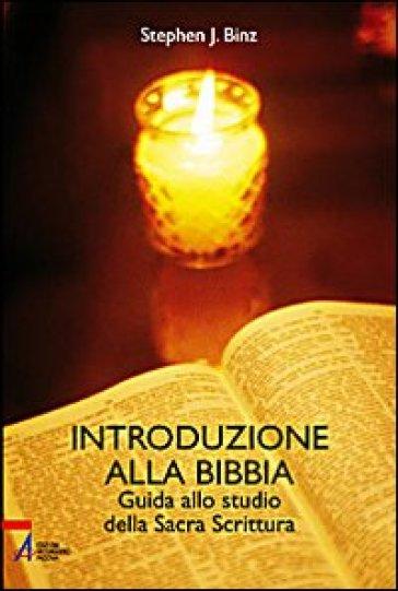 Introduzione alla Bibbia. Guida alla sacra scrittura - Stephen J. Binz |