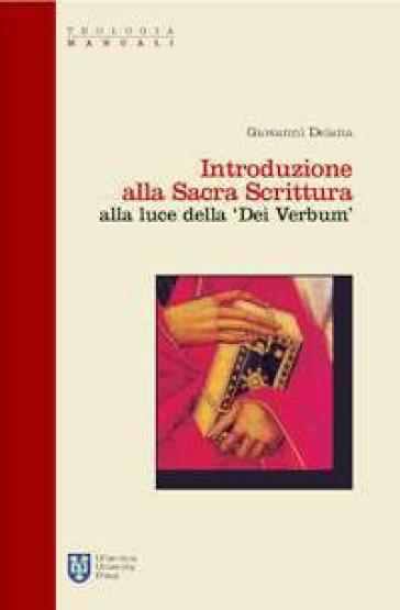 Introduzione alla Sacra Scrittura alla luce della «Dei verbum» - Giovanni Deiana  