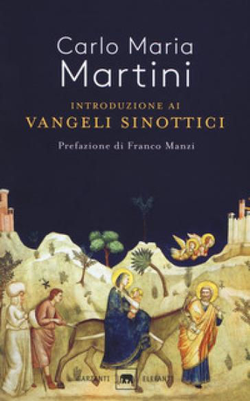 Introduzione ai Vangeli sinottici - Carlo Maria Martini |