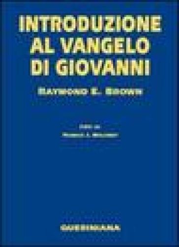 Introduzione al Vangelo di Giovanni - Raymond E. Brown |