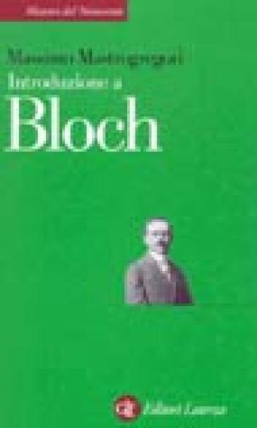 Introduzione a Bloch - Massimo Mastrogregori |