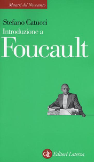 Introduzione a Foucault - Stefano Catucci | Thecosgala.com