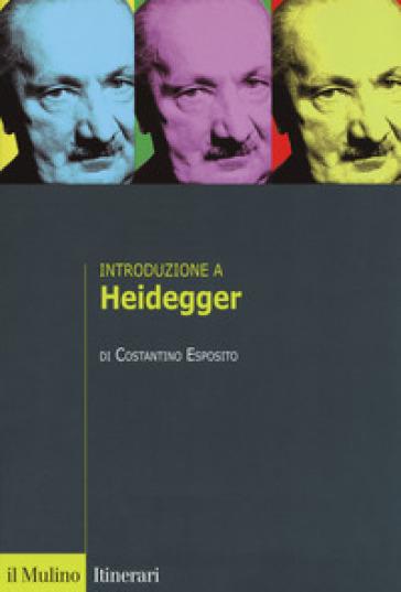 Introduzione a Heidegger - Costantino Esposito | Rochesterscifianimecon.com
