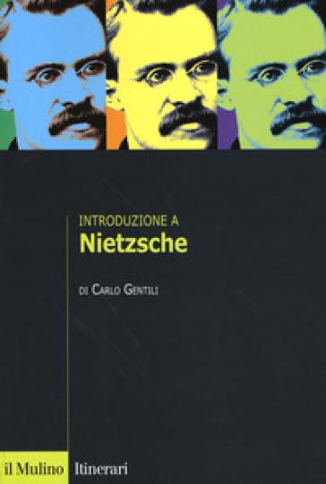 Introduzione a Nietzsche - Carlo Gentili  