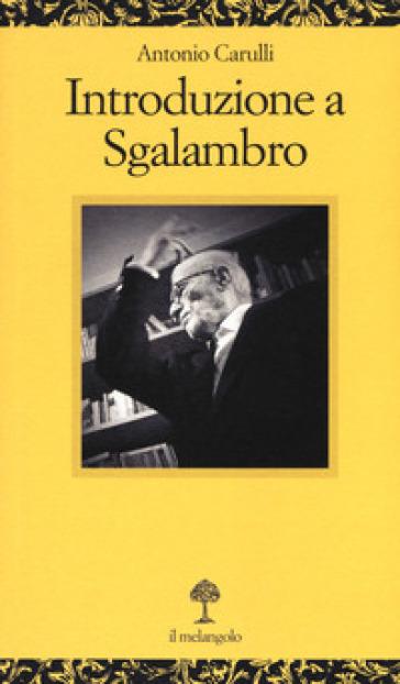 Introduzione a Sgalambro - Antonio Carulli   Rochesterscifianimecon.com