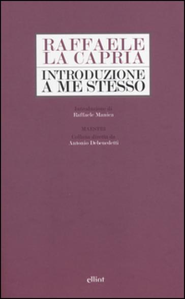 Introduzione a me stesso - Raffaele La Capria  