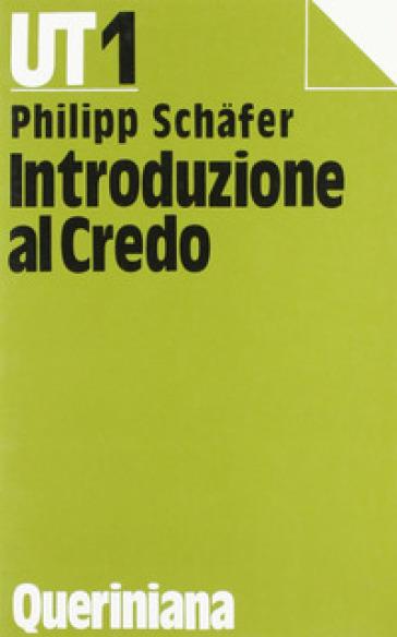 Introduzione al credo - Philipp Schafer |