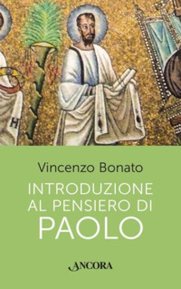 Introduzione al pensiero di Paolo - Vincenzo Bonato |