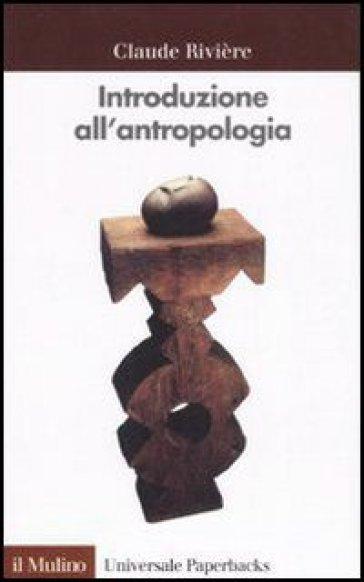 Introduzione all'antropologia - Claude Rivière | Jonathanterrington.com
