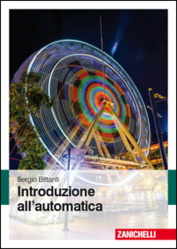 Introduzione all'automatica - Sergio Bittanti |