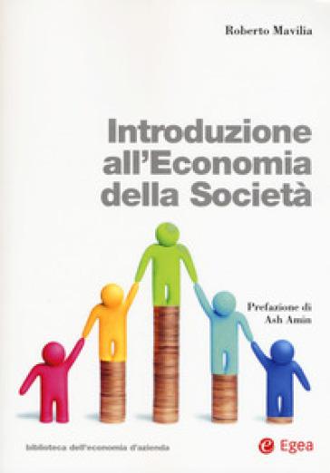Introduzione all'economia della società. Con Contenuto digitale per download e accesso on line - Roberto Mavilia | Ericsfund.org