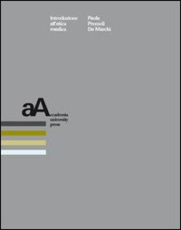 Introduzione all'etica medica - Paola Premoli De Marchi | Rochesterscifianimecon.com