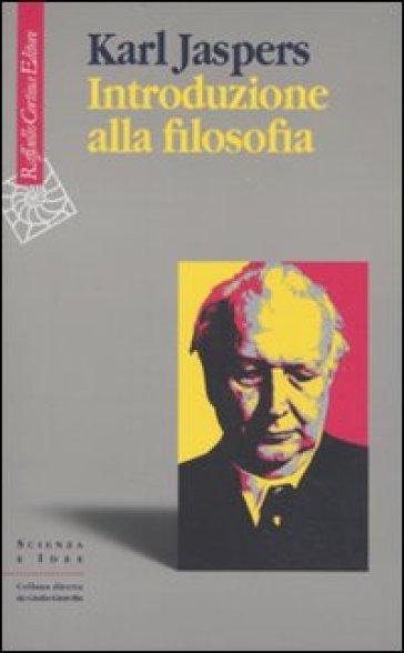 Introduzione alla filosofia - Karl Jaspers  