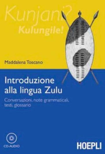 Introduzione alla lingua zulu - Maddalena Toscano | Rochesterscifianimecon.com