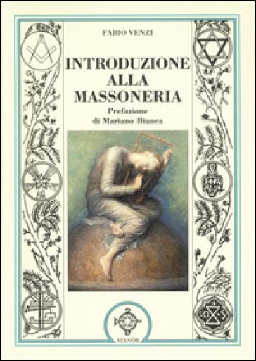 Introduzione alla massoneria - Fabio Venzi |