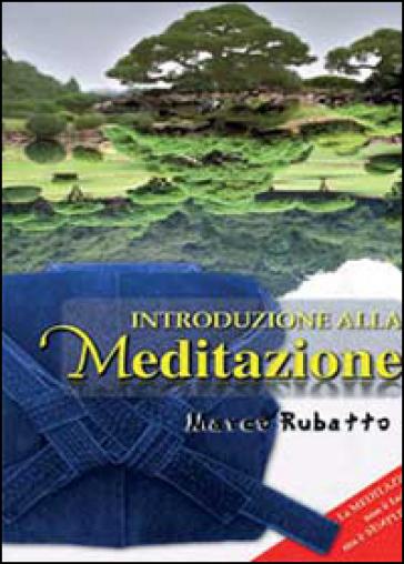 Introduzione alla meditazione - Marco Rubatto | Rochesterscifianimecon.com