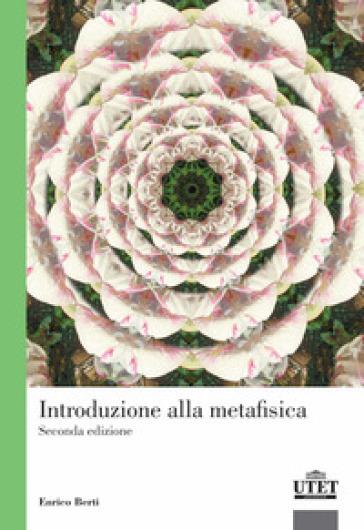 Introduzione alla metafisica - Enrico Berti |
