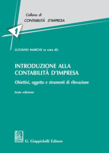 Introduzione alla contabilità d'impresa. Obiettivi, oggetto e strumenti di rilevazione - L. Marchi | Thecosgala.com