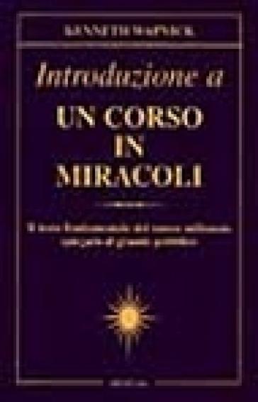Introduzione a un corso in miracoli - Kenneth Wapnick |
