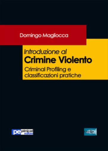 Introduzione al crimine violento - Domingo Magliocca |