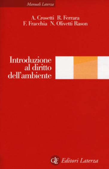 Introduzione al diritto dell'ambiente - Alessandro Crosetti |