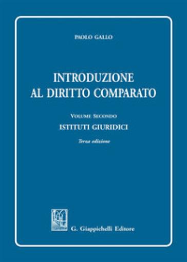 Introduzione al diritto comparato. 2: Istituti giuridici - Paolo Gallo | Rochesterscifianimecon.com