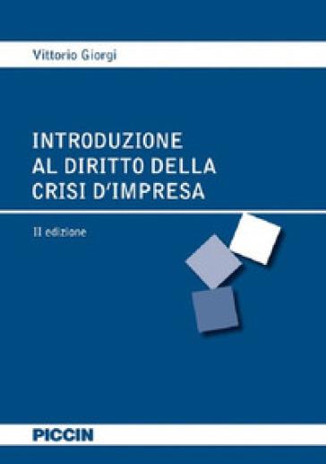 Introduzione al diritto della crisi d'impresa - Vittorio Giorgi |