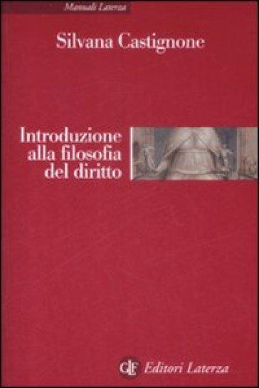 Introduzione alla filosofia del diritto - Silvana Castignone |