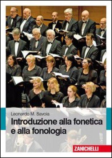 Introduzione alla fonetica e alla fonologia - Leonardo M. Savoia   Rochesterscifianimecon.com