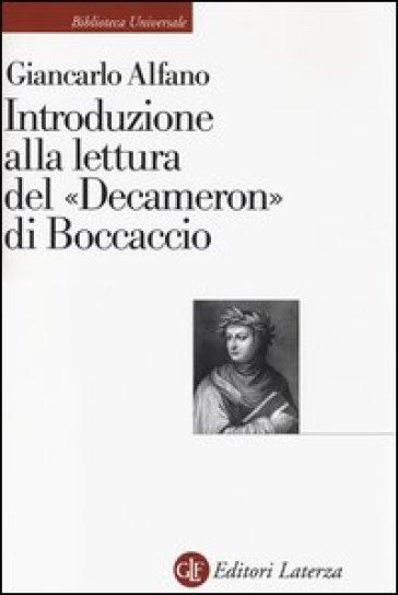 Introduzione alla lettura del «Decameron» di Boccaccio - Giancarlo Alfano |