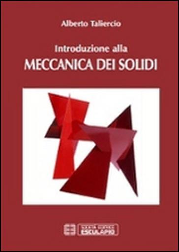 Introduzione alla meccanica dei solidi - Alberto Taliercio |