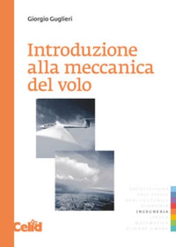 Introduzione alla meccanica del volo - Giorgio Guglieri  