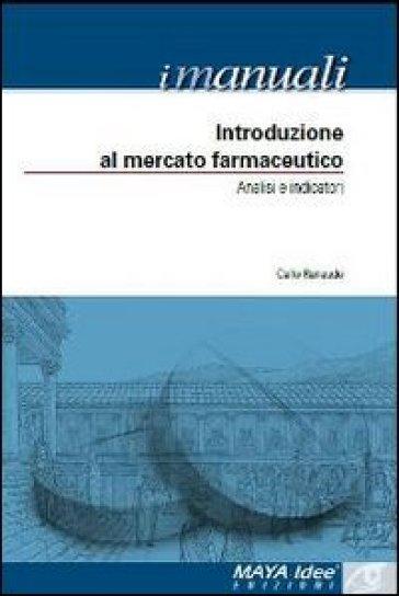 Introduzione al mercato farmaceutico. Analisi e indicatori - Carlo Ranaudo | Thecosgala.com