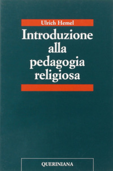 Introduzione alla pedagogia religiosa - Ulrich Hemel | Rochesterscifianimecon.com