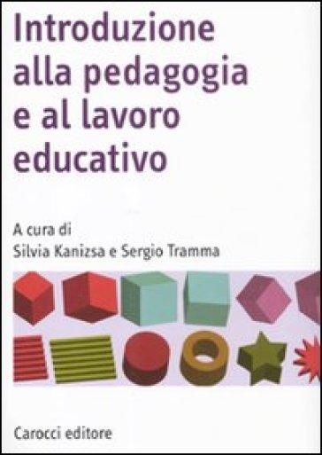 Introduzione alla pedagogia e al lavoro educativo - Silvia Kanizsa | Thecosgala.com